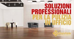 Read more about the article Attività di pulizia in ufficio: tutto quello che serve